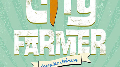 """City Farmer"" by Lorraine Johnson"